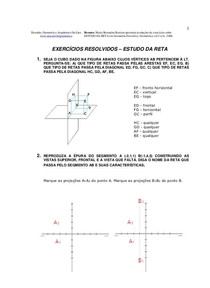 1Desenho, Geometria e Arquitetura On-Line   Resumo. Maria Bernadete Barison apresenta resoluções de exercícios sobre      ...