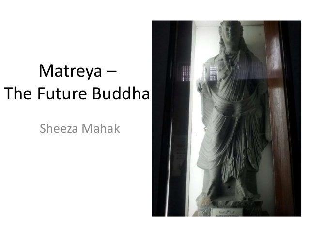 Matreya – The Future Buddha Sheeza Mahak