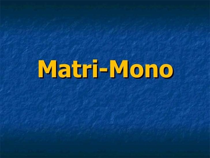 Matri-Mono