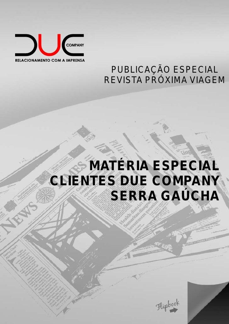 PUBLICAÇÃO ESPECIAL       REVISTA PRÓXIMA VIAGEM          MATÉRIA ESPECIAL CLIENTES DUE COMPANY        SERRA GAÚCHA