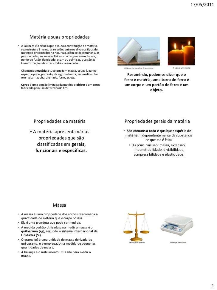 17/05/2011        Matéria e suas propriedades• A Química é a ciência que estuda a constituição da matéria,  sua estrutura ...