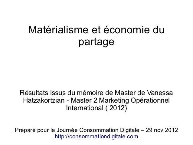 Matérialisme et économie du               partage Résultats issus du mémoire de Master de Vanessa  Hatzakortzian - Master ...