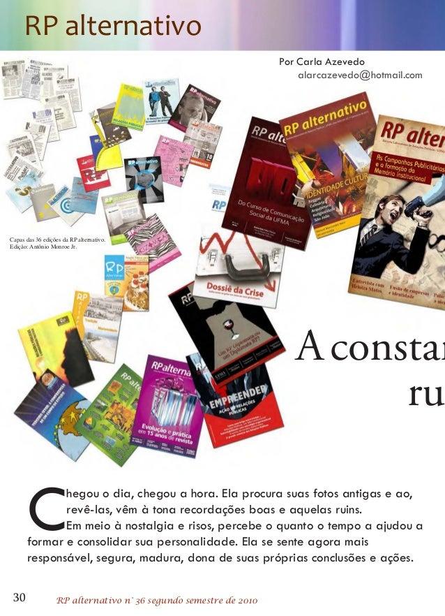 RP alternativo  rumo Capas das 36 edições da RP alternativo.  Edição: Antônio Monroe Jr.  Por Carla Azevedo  alarcazevedo@...