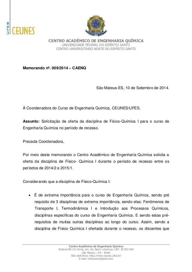 CENTRO ACADÊMICO DE ENGENHARIA QUÍMICA  UNIVERSIDADE FEDERAL DO ESPÍRITO SANTO  CENTRO UNIVERSITÁRIO NORTE DO ESPÍRITO SAN...