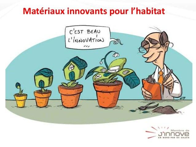 Matériaux innovants pour l'habitat