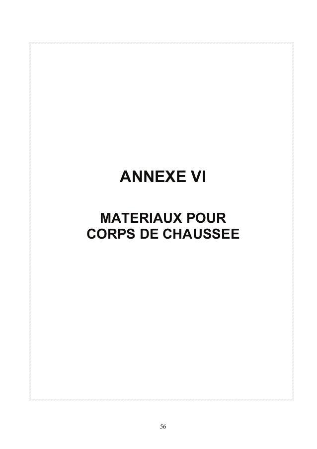 ANNEXE VI  MATERIAUX POUR  CORPS DE CHAUSSEE  56