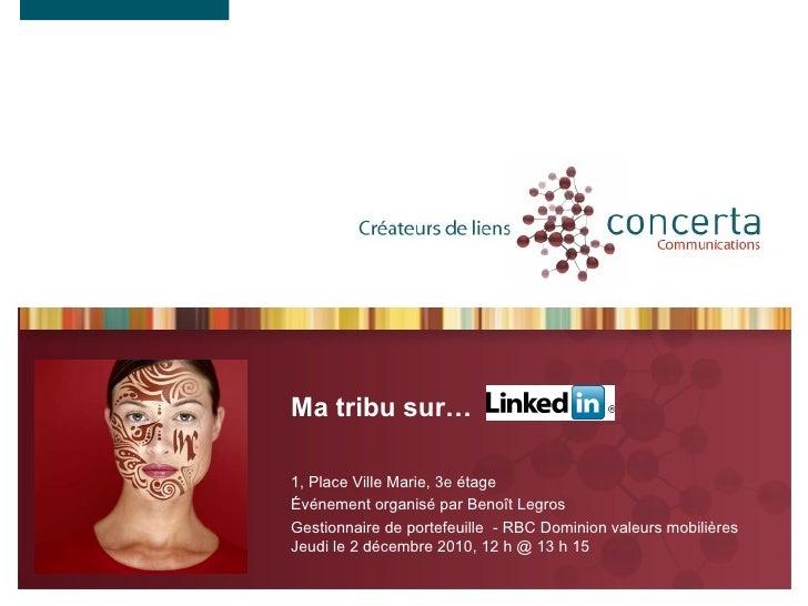 Ma tribu sur…  1, Place Ville Marie, 3 e  étage Événement organisé par Benoît Legros  Gestionnaire de portefeuille  -  RBC...