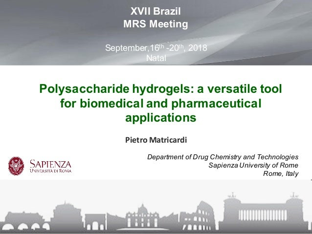 Polysaccharide hydrogels: a versatile tool for biomedical and pharmaceutical applications Department of Drug Chemistry and...