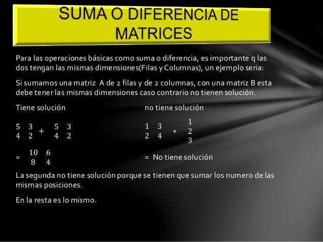 5 3  4 2  −  4 1  1 2  1 3  2 4  −  1  2  3  =  1 2  3 0  = No tiene solución  Es igual porque se restan los números de la...