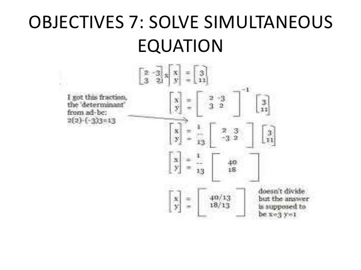 SOLVE SIMULTANEOUS EQUATION           USING MATRICESLET'S TRY THIS:
