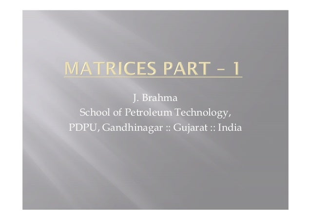 J. Brahma School of Petroleum Technology,School of Petroleum Technology, PDPU, Gandhinagar :: Gujarat :: India