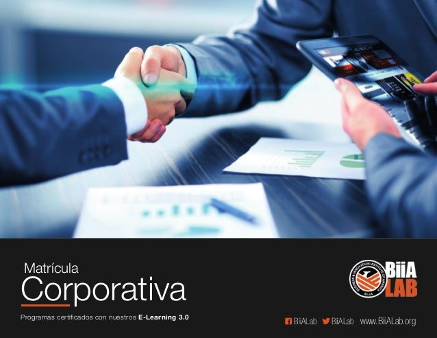 www.BiiALab.orgBiiALabBiiALab Matrícula Corporativa Programas certificados con nuestros E-Learning 3.0