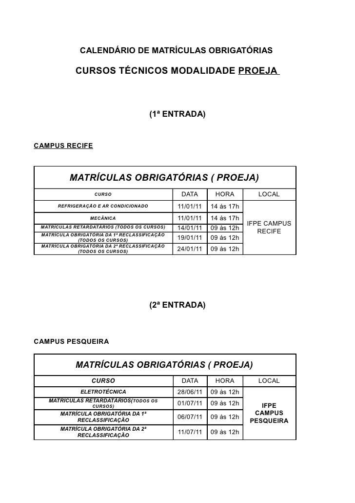 CALENDÁRIO DE MATRÍCULAS OBRIGATÓRIAS              CURSOS TÉCNICOS MODALIDADE PROEJA                                      ...