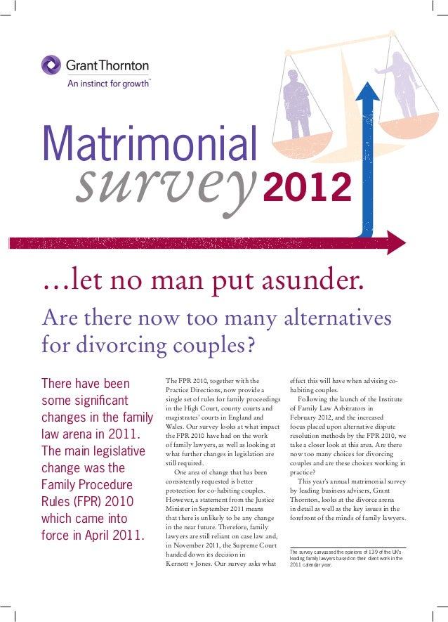 Matrimonial      survey 2012…let no man put asunder.Are there now too many alternativesfor divorcing couples?There have be...