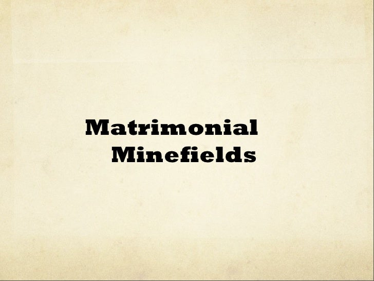 Matrimonial Minefields
