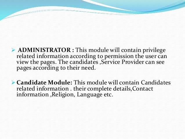  ADMINISTRATOR : This module will contain privilege related information according to permission the user can view the pag...