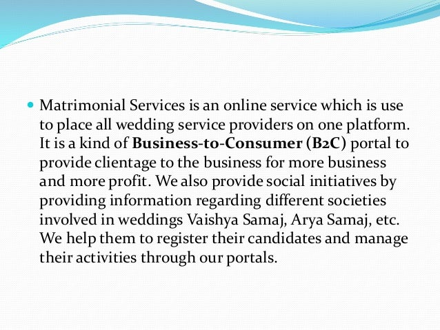  Matrimonial Services is an online service which is use to place all wedding service providers on one platform. It is a k...