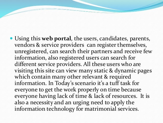 Using this web portal, the users, candidates, parents, vendors & service providers can register themselves, unregistered...