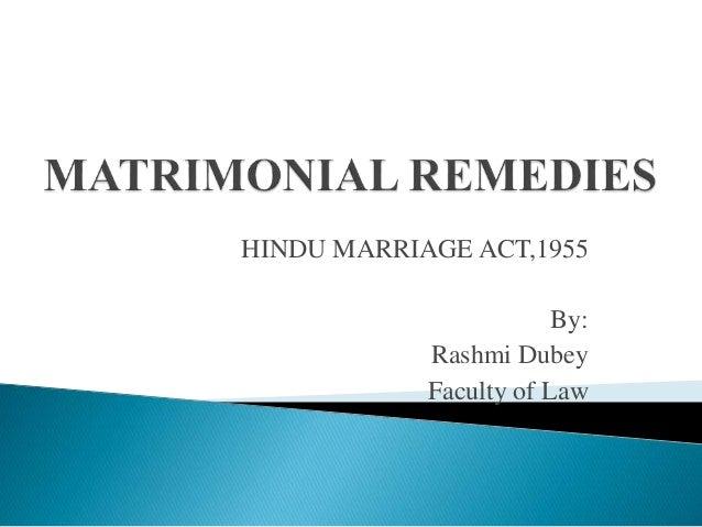 HINDU MARRIAGE ACT,1955 By: Rashmi Dubey Faculty of Law