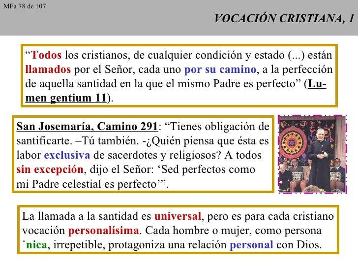 """VOCACIÓN CRISTIANA, 1 """" Todos  los cristianos, de cualquier condición y estado (...) están llamados  por el Señor, cada un..."""