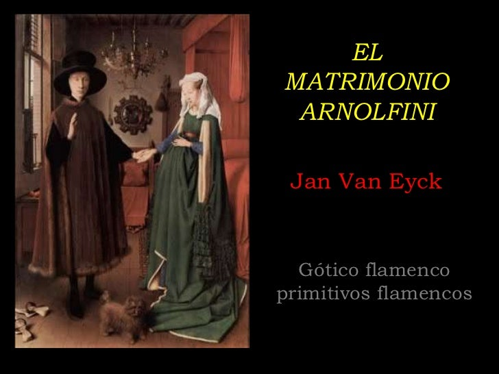 ELMATRIMONIO ARNOLFINI Jan Van Eyck  Gótico flamencoprimitivos flamencos