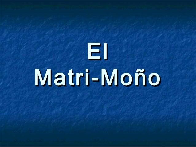 ElMatri-Moño