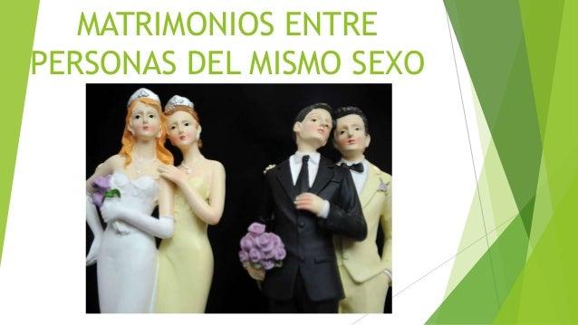 MATRIMONIOS ENTRE  PERSONAS DEL MISMO SEXO