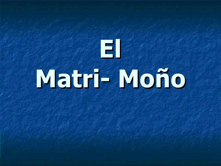 Matri mono
