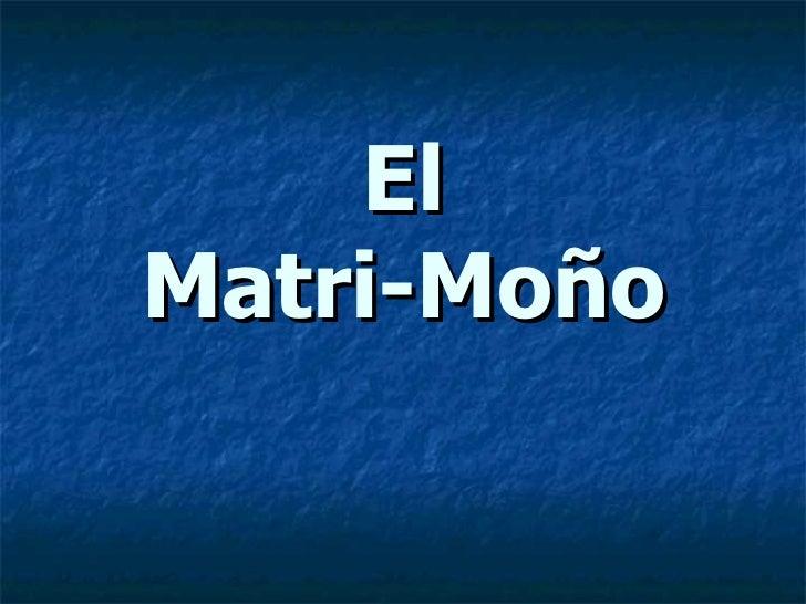 El Matri-Moño