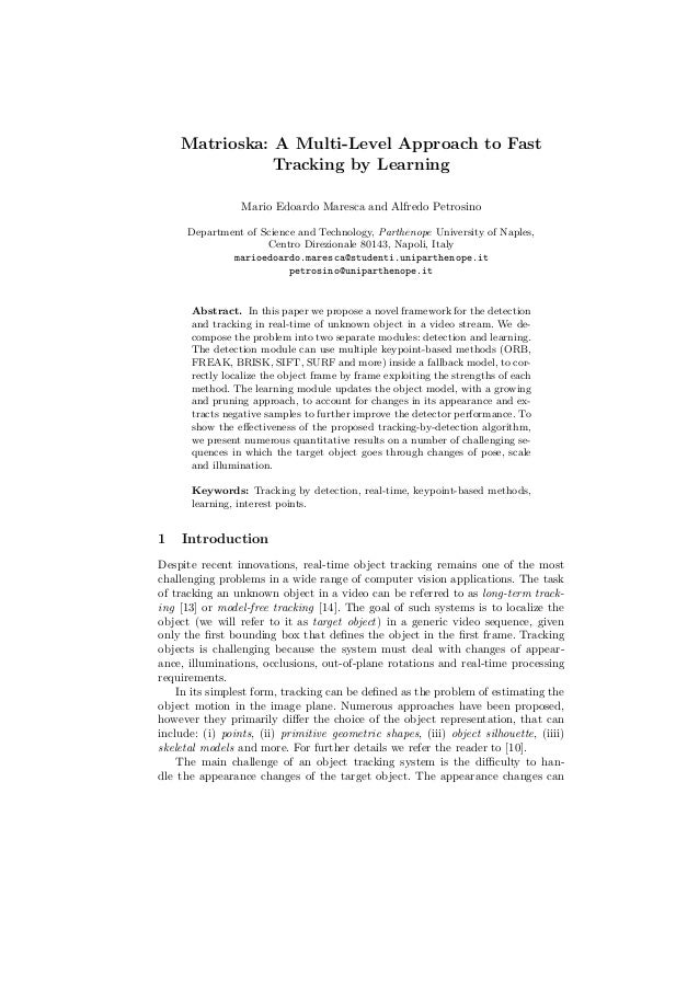 Matrioska: A Multi-Level Approach to Fast Tracking by Learning Mario Edoardo Maresca and Alfredo Petrosino Department of S...