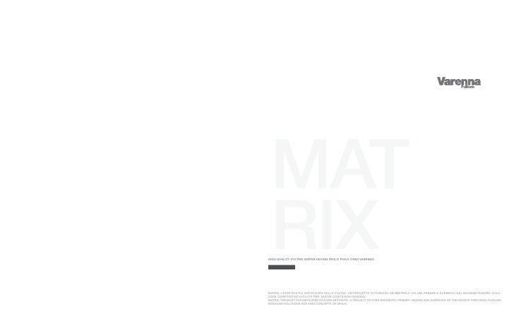 HIGH QUALITY SYSTEM. MATRIX DESIGN PAOLO PIVA E CR&S VARENNA.     MATRIX, L'ESTETICA PIÙ SOFISTICATA DELLA CUCINA. UN PROG...