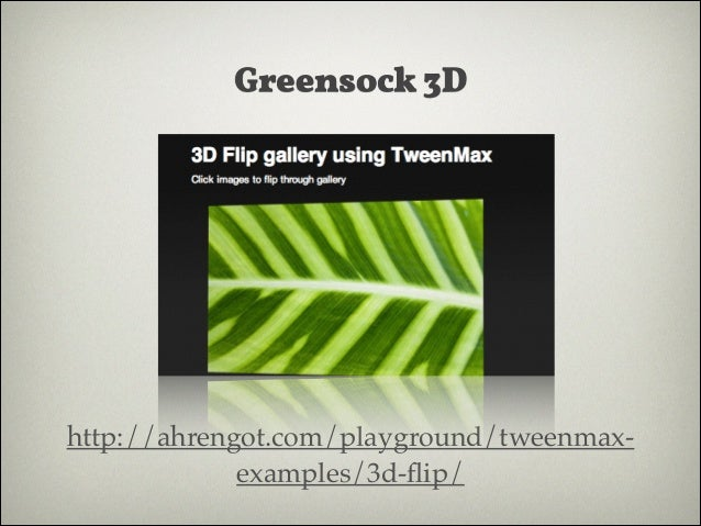 Greensock 3D  http://codepen.io/A973C/pen/gnHrJ