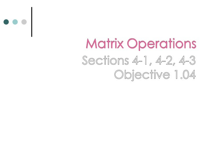    Matrix   Matrix element   Row   Column   Zero matrix   Equal matrices   Corresponding elements   Scalar   Scal...