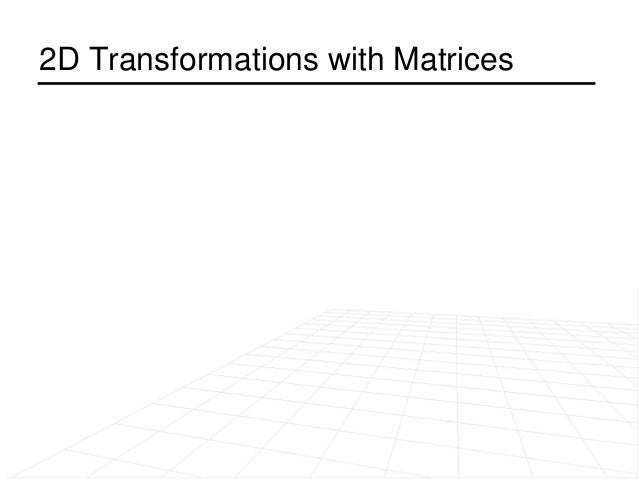 2D Transformations with Matrices