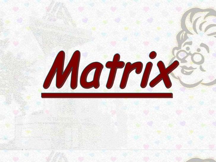 Matrix<br />