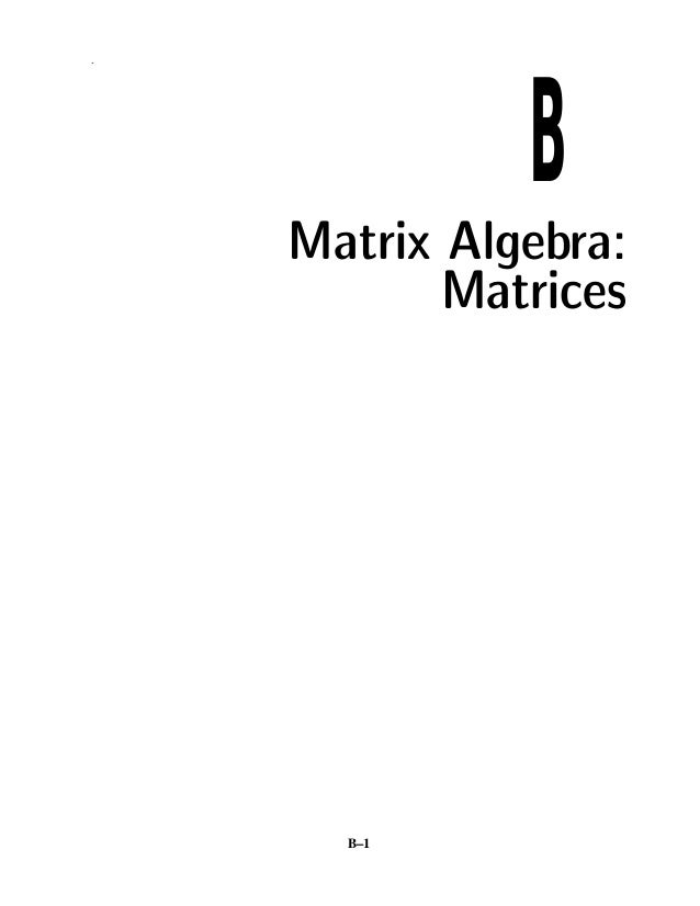 B.    Matrix Algebra:           Matrices      B–1