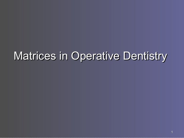 11 Matrices in Operative DentistryMatrices in Operative Dentistry