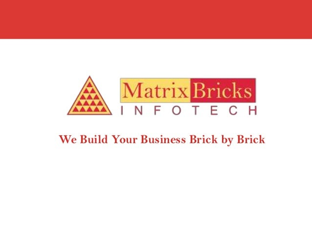 We Build Your Business Brick by Brick