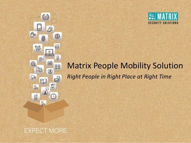 Right People in Right Place at Right Time Matrix People Mobility Solution