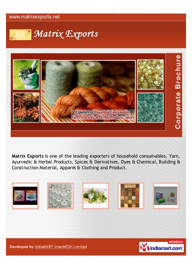 Matrix Exports is one of the leading exporters of household consumables, Yarn,Ayurvedic & Herbal Products, Spices & Deriva...