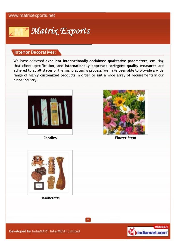 Interior Decoratives:We have achieved excellent internationally acclaimed qualitative parameters, ensuringthat client spec...