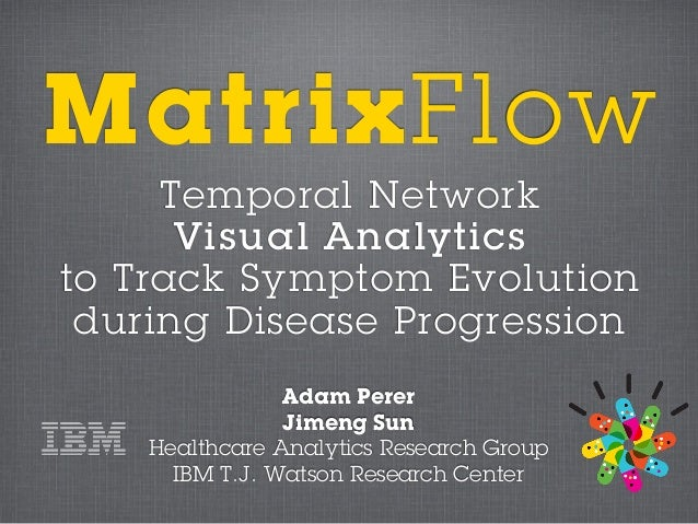 MatrixFlow     Temporal Network      Visual Analyticsto Track Symptom Evolution during Disease Progression                ...