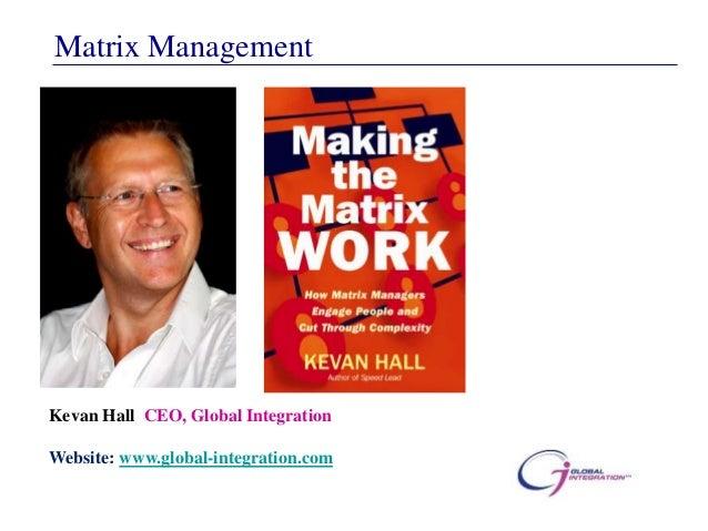 Matrix ManagementKevan Hall CEO, Global IntegrationWebsite: www.global-integration.com