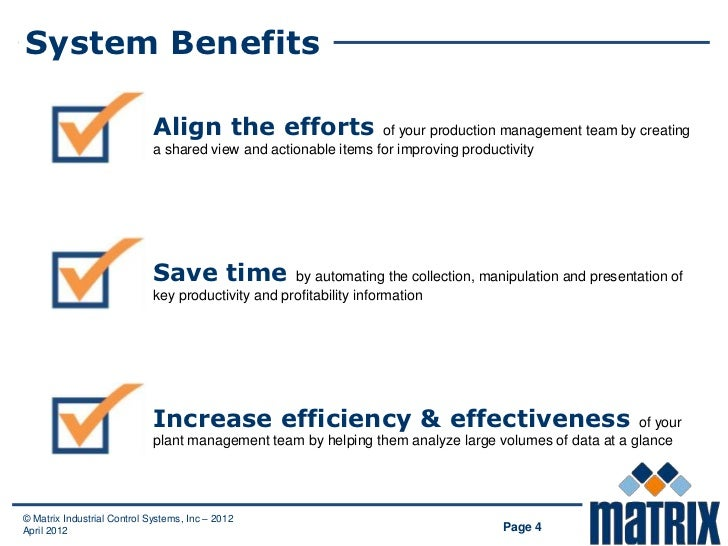 System Benefits                             Align the efforts                   of your production management team by crea...