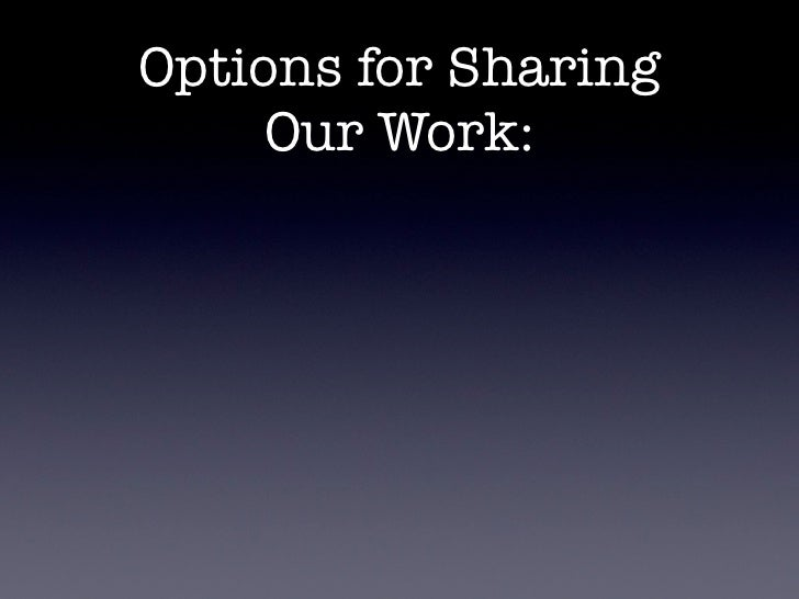 Options for Sharing       Our Work:          TV  0r Ap ple         pp      ct io nsARe fle       ro usPo ste