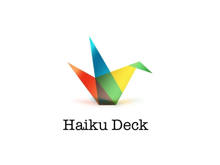 What does sharing look like with Haiku Deck?        To Share you have to create an account.               Export - Saves a...
