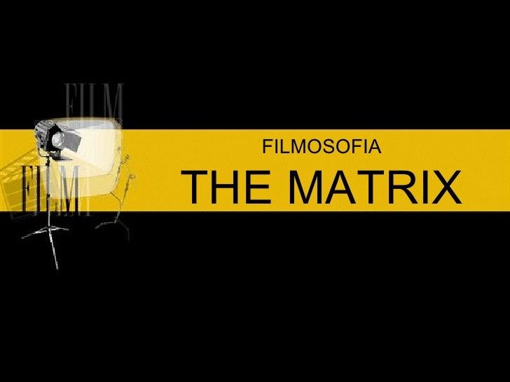 FILMOSOFIA THE MATRIX