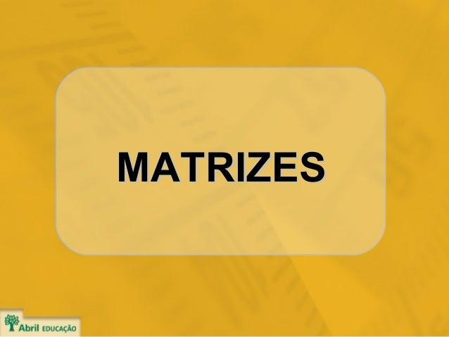 MATRIZESMATRIZES