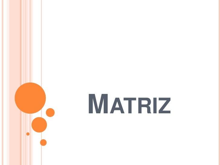 Matriz<br />
