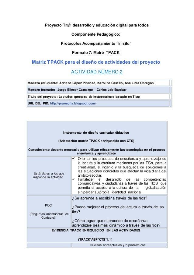 """Proyecto Tit@ desarrollo y educación digital para todos Componente Pedagógico: Protocolos Acompañamiento """"In situ"""" Formato..."""